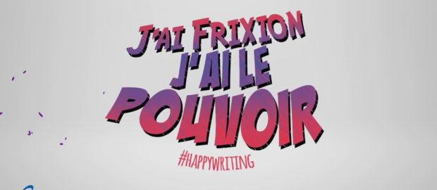 J'ai FriXion, j'ai le Power !